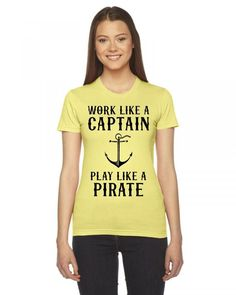 Work Like A Captain Play Like A Pirate Ladies Fitted T-Shirt