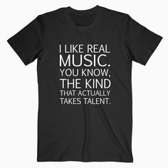I Like Real Music T-shirt     Tag a friend who would love this!     Buy one here---> https://eparizi.com/product/i-like-real-music-t-shirt/