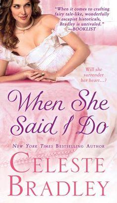 Celeste Bradley - When She Said I Do - Book 1 The Wicked Worthingtons - January 29, 2013