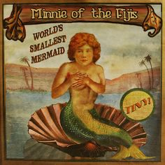 Minnie of the Fijis, The World's Smallest Mermaid | Flickr - Photo Sharing!  Banner from the Craw and Loupe Bros. Combined Shows Odditorium for  Minnie the Midget Mermaid. Tiny!