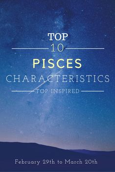 Pisces, one of the 12 zodiac signs, tend to be selfless, spiritual, liberal, compassionate and empathetic. Pisces-born are very creative and intuitive. Ruling the skies between February 19th and March 20th, people born under this sign are often self-doubting and caught up in their perfect, idealistic worlds.