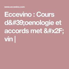 Eccevino : Cours d'oenologie et accords met / vin |