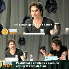 """The Vampire Diaries Damon, """"Stephen gets all the action."""" Stephen, """"What are you talking about? I'm crying the whole time."""""""