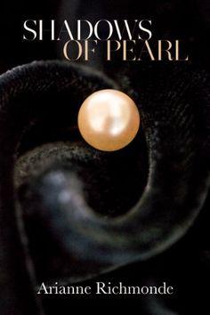 Shadows of Pearl (The Pearl Series Book 2) by Arianne Richmonde http://www.amazon.com/dp/B00AP5HGYI/ref=cm_sw_r_pi_dp_U-wLvb0TWXY73
