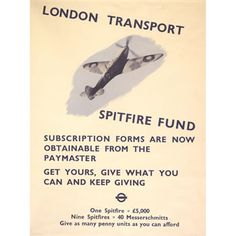 London Transport Spitfire Fund, by Beath, 1940 Published by London Transport, 1940 Printed by Waterlow & Sons Ltd, 1940 Format: Panel poster Dimensions: Width: Height: 497 Reference number: London Transport Museum, Public Transport, Transport Posters, Vintage London, Old London, London Underground Train, Ww2 Propaganda Posters, The Blitz, London Bus