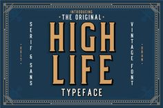 High Life Typeface - 73 Best Free Fonts to Create Stunning Designs in 2018