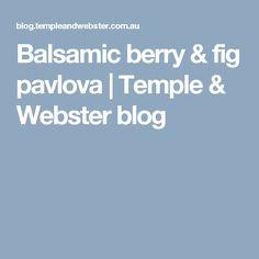 Balsamic berry & fig pavlova | Temple & Webster blog