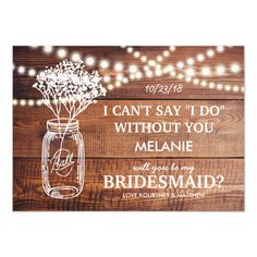 Be My Bridesmaid Rustic Country Bridesmaid Invitation Country Mason Jar Wedding Invitations, Country Wedding Invitations, Rustic Invitations, Personalized Invitations, Bridesmaid Cards, Bridesmaid Flowers, Wedding Wording, Wedding Cards, Yosemite Wedding
