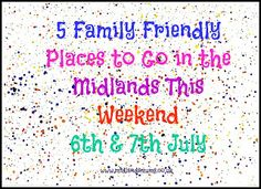 5 Family Friendly Places to Go in the Midlands This Weekend (6th & 7th July)