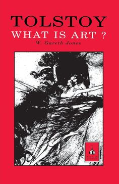 What Is Art? by Leo Tolstoy (on Emotional Infectiousness and What Separates Good Art from Bad - Brain Pickings)