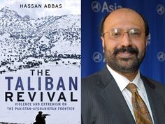 The Taliban Revival: Violence and Extremism on the Pakistan-Afghanistan Frontier by Hassan Abbas — An excerpt from the author's book that chronicles how the #Taliban managed to not only survive, but spread as an insurgent movement in the region. #goodreads #Pakistan #Afghanistan