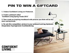 """Win a giftcard valued 1,000 SEK. 1.Follow Confident Living on Pinterest 2.Create a pinboard called """"Confident Living Spring Trends 2016"""" 3.Then create an inspiring moodboard with pictures you think will be this years spring trends  4.Re-pin this competition-picture to your pinboard and tag #pintowin #inspiration #springtrends #confidentliving  Observe that Confident Living only deliver within Sweden, therefore, a winner from Sweden will be announced. The winner will be selected on 27th…"""