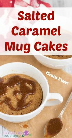 "Salted Caramel Mug Cake  Ingredients      1 Tbsp ghee or butter, melted     3 Tbsp coconut sugar (or Homemade Brown ""Sugar""--find the r..."