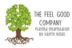 Feel Good Company. Placenta encapsulation by Valerie Rosas