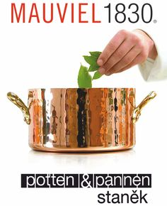 Mauviel - the best French cookware, prefered by professional chefs and all cooking enthusiasts. Available in Potten & Pannen - Stanek stores.