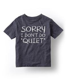 Heather Blue 'Sorry I Don't Do Quiet' Tee - Toddler & Boys