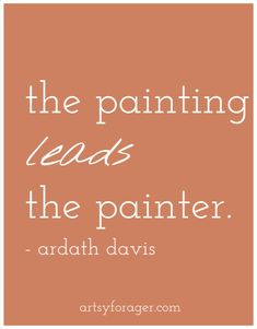 Yes and so does writing, sketching, photography,journaling....www.julielichty.com #Artist # Painting #Quotes