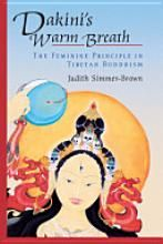 Contrary to its tag line, Dakini's Warm Breath skilfully articulates how western feminism hugely falls short of helping us understand the 'Feminine' principle in Tibetan Buddhism as Judith beautifully, delicately and elegantly Opens the Door to Her.