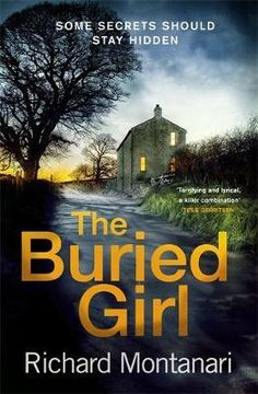 [Free eBook] The Buried Girl: The most chilling psychological thriller you'll read all year Author Richard Montanari, Free Books To Read, I Love Books, Good Books, Big Books, Mystery Novels, Mystery Thriller, Psychology Books, Thriller Books, What To Read