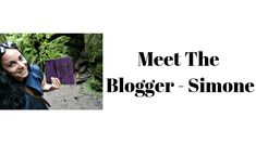 Meet The Blogger – Simone How To Introduce Yourself, Meet, Life