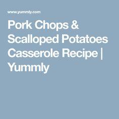 Pork Chops & Scalloped Potatoes Casserole Recipe | Yummly Scalloped Potatoes And Pork Chops Recipe, Scalloped Potato Casserole, Pork Chops And Potatoes, Thin Pork Chops, Baked Pork Chops, Pork Loin, Potatoe Casserole Recipes, Potato Recipes, Spinach Recipes
