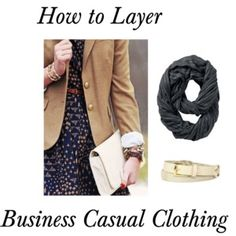 How to Layer Business Casual Clothing. Great for sorority chapter meetings or your next interview!