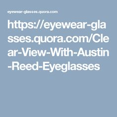 https://eyewear-glasses.quora.com/Clear-View-With-Austin-Reed-Eyeglasses