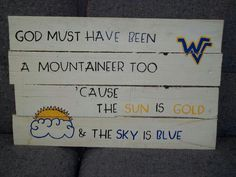 God must have been a Mountaineer fan