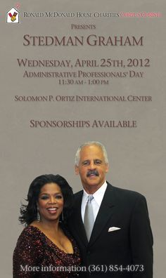 We will be having a luncheon on April 25, Administrative Assistant's Day, with Stedman Graham as our guest speaker. If you would like more information, please contact the house: 361-854-4073. We hope to see you there!