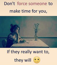 Exactly...we can't force anyone to miss us all the time....All they need to do is realise it!!! ☺️