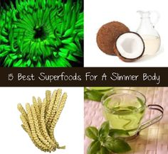 15 Best Superfoods For A Slimmer Body