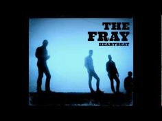 2/20: Heartbeat- The Fray
