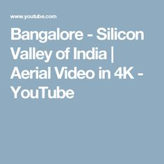 Bangalore - Silicon Valley of India | Aerial Video in 4K - YouTube