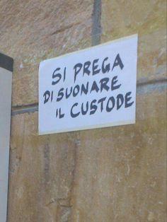Il custode Italian Life, Funny Signs, Quotations, Graffiti, About Me Blog, Jokes, Positivity, Lol, Random
