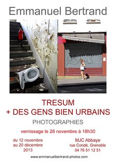 « Tresum » + « Very urban people », double personal photographic exhibition at the Abbaye MJC, Grenoble (France) from the 12nd of November to the 20th of December, 2013. Opening on Thursday, 28th of November, 2013, at 18:30.