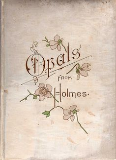 """""""Opals"""" by Oliver Wendell Holmes."""