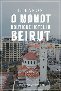 Beirut Boutique Hotels - We suggest you a Lebanon Fav!