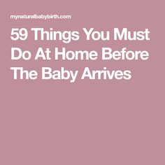 59 Things You Must Do At Home Before The Baby Arrives