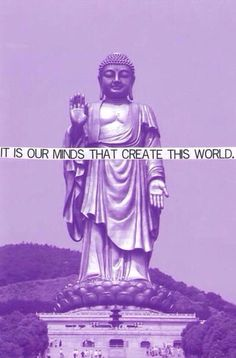 It is minds that create this world.