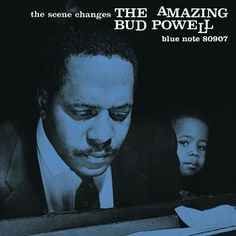 bud powell / the scene changes