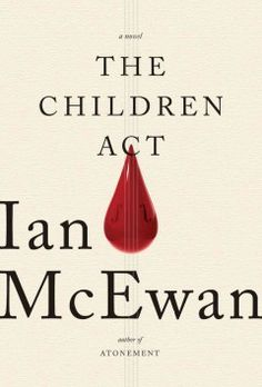 The children act : a novel by Ian McEwan.  Click the cover image to check out or request the bestsellers kindle.