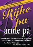 Robert Kiyosaki: Rijke pa arme pa - ISBN 9789080396043 | Succesboeken.nl - De beste en grootste website voor zelfhelp producten