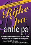 Robert Kiyosaki: Rijke pa arme pa - ISBN 9789080396043   Succesboeken.nl - De beste en grootste website voor zelfhelp producten