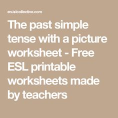 The past simple tense with a picture worksheet - Free ESL printable worksheets made by teachers