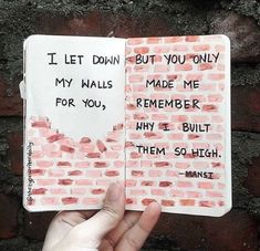 dropped my walls for you, but you just reminded me why I built them so high. I dropped my walls for you, but you just reminded me why I built them so high. - -I dropped my walls for you, but you just reminded me why I built them so high. Cute Quotes, Sad Quotes, Inspirational Quotes, Girl Quotes, Drug Quotes, Stupid Quotes, Poem Quotes, Short Quotes, Famous Quotes