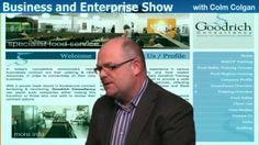 Brendan Goodrich from Goodrich Consultancy talks to Colm Colgan on Business and Enterprise on Ireland's first Live Web TV Business and Enterprise Show.