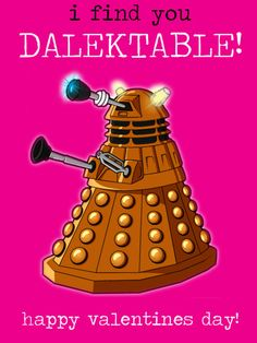 Doctor Who V Day card #Daleks To all my single friends only!!!