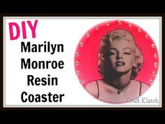 Craft Klatch ®: Marilyn Monroe Resin Coaster | DIY Projects | Another Coaster Friday | Craft Klatch | Resin Artwork