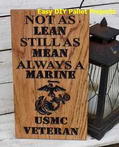 Not as Lean Still As Mean USMC Veteran Wood Sign A gift you will be proud to give! Pallet Ideas Easy, Diy Pallet Projects, Wood Projects, Furniture Projects, Military Crafts, Military Signs, Carved Wood Signs, Wood Pallet Signs, Diy Father's Day Gifts