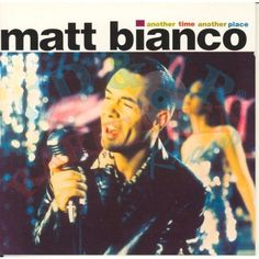 """Matt Bianco's 1994 release """"Another Time, Another Place"""""""